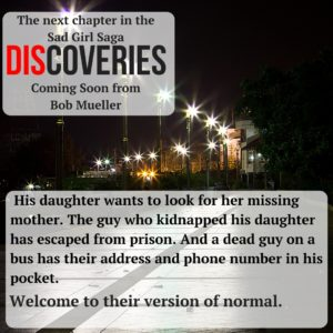 Discoveries, Part 2 of The Sad Girl, is coming soon - Writer | Unfocused